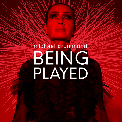 Michael Drummond Being Played